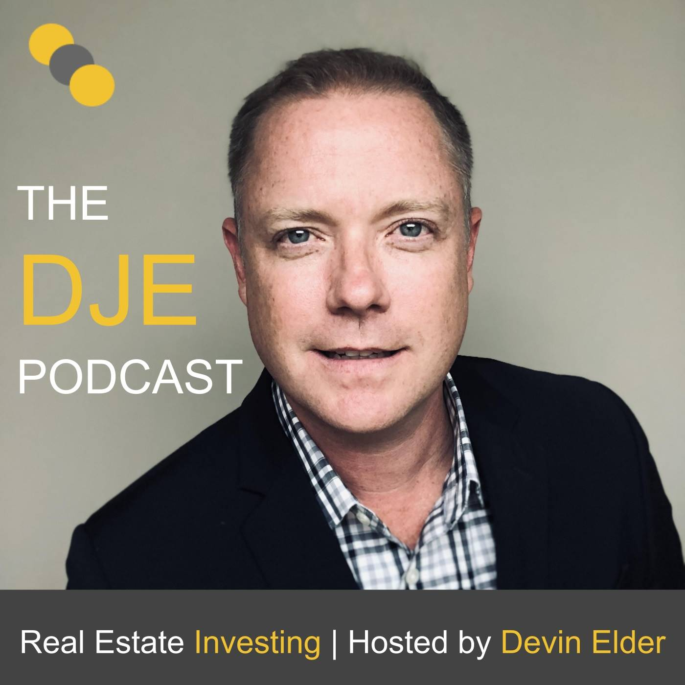 The DJE Podcast - Real Estate Investing with Devin Elder